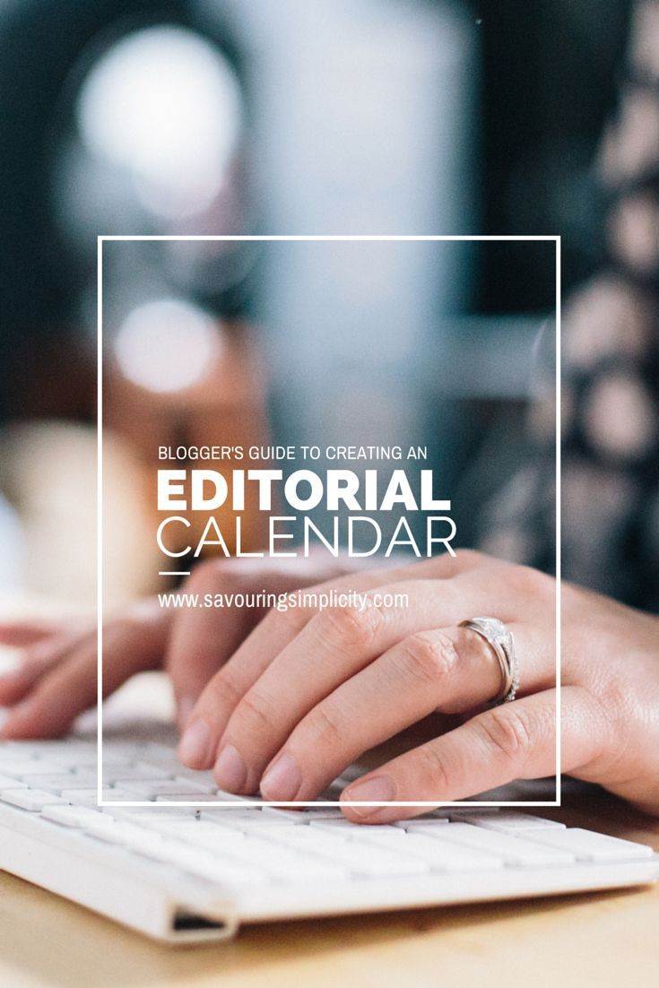Blogger's Guide To Creating An Editorial Calendar by Savouring Simplicity @Holisticwriter