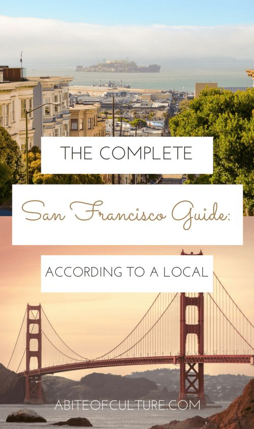 The Complete San Francisco Guide: According to a Local