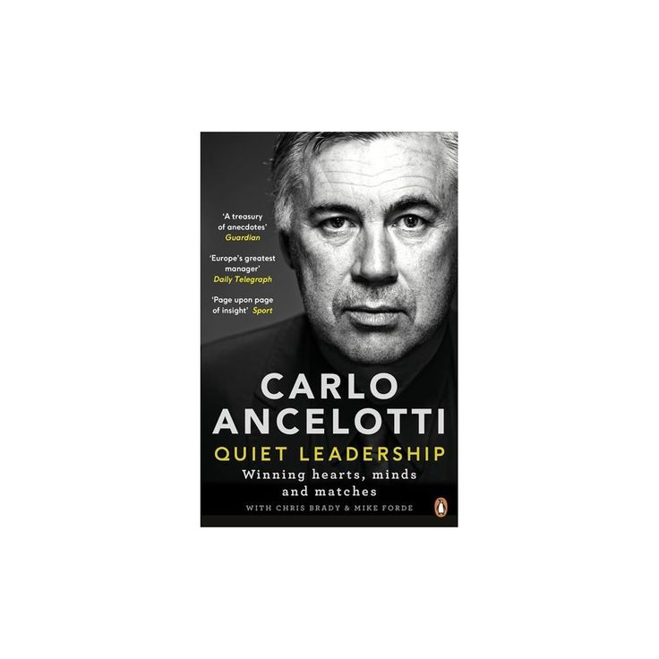 Quiet Leadership : Winning Hearts, Minds and Matches (Paperback) (Carlo Ancelotti)