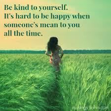 Be kind, support others, love yourself