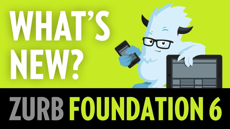 What's New in Foundation 6