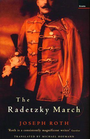 Joseph Roth La Marche de Radetzky