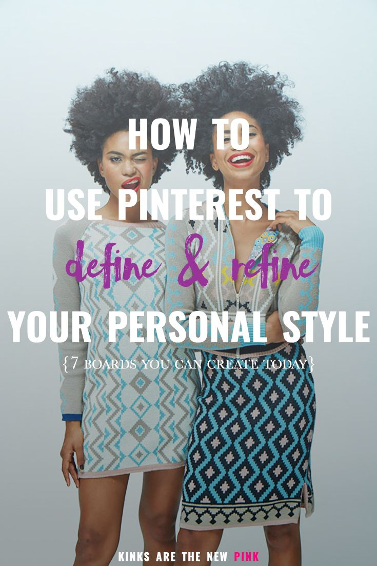 How you can use Pinterest to help define your personal style