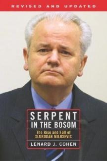 Serpent in the Bosom: The Rise and Fall of Slobodan Milosevic - Lenard J.