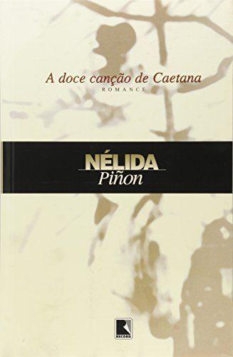 Doce Canção De Caetana por Nélida Piñon https://www.amazon.com.br/dp/8501051195/ref=cm_sw_r_pi_dp_x_8Hg8ybVDWC3KK