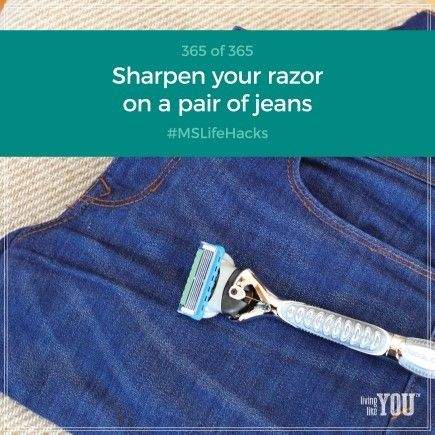 Keep your razors from getting dull by running them up and down a pair of old jeans. #MSLifeHacks