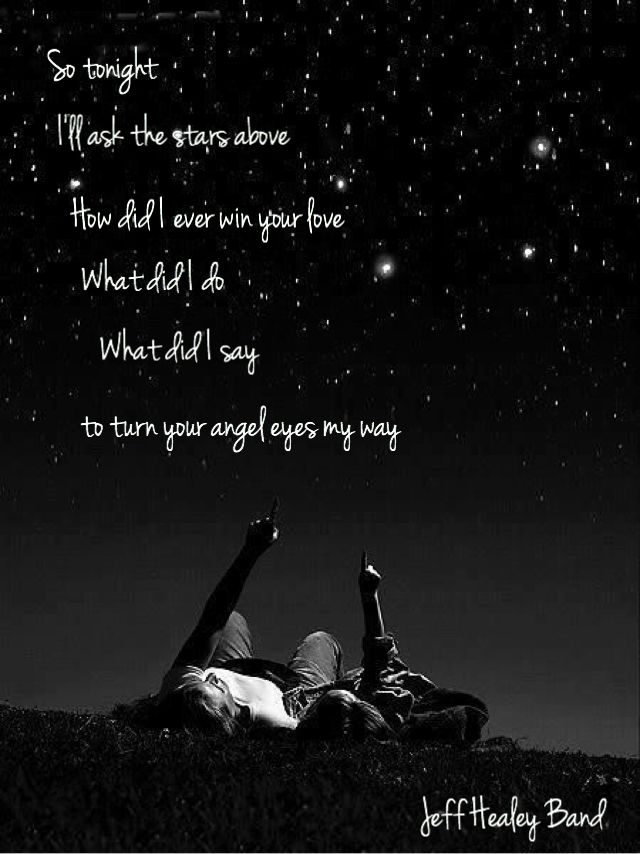 Angel Eyes -Jeff Healey Band ~ ♡ this guy. One of the most romantic, beautiful songs ever to a woman.