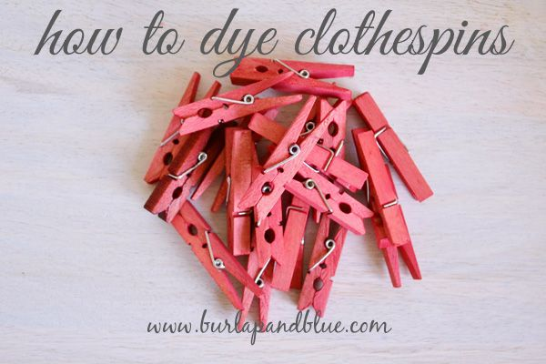 how to dye clothespins / Como tingir pregadores de roupa http://burlapandblue.com/2013/05/06/how-to-dye-clothespins-a-tutorial/