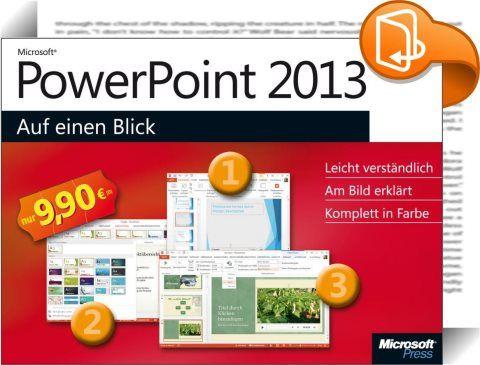Microsoft PowerPoint 2013 auf einen Blick    :  Bild für Bild und komplett in Farbe erklärt Ihnen dieses Buch, wie Sie typische Aufgaben mit PowerPoint 2013 erledigen. Dabei wird jede Aufgabe - wie das Erstellen von Folien, das einfache Einbinden von Bildern, Sound und Videos oder der neue Presenter-Modus - auf maximal einer Doppelseite dargestellt. Mit nummerierten Schritten und in verständlicher Sprache. So macht Lernen Spaß!