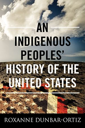 Book - Non-fiction. By Roxanne Dunbar-Ortiz. 2014. 296 pp. Four hundred years of Native American history from a bottom-up perspective.