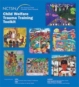 Child Welfare Trauma Training Toolkit (2013) | National Child Traumatic  Stress Network - Child