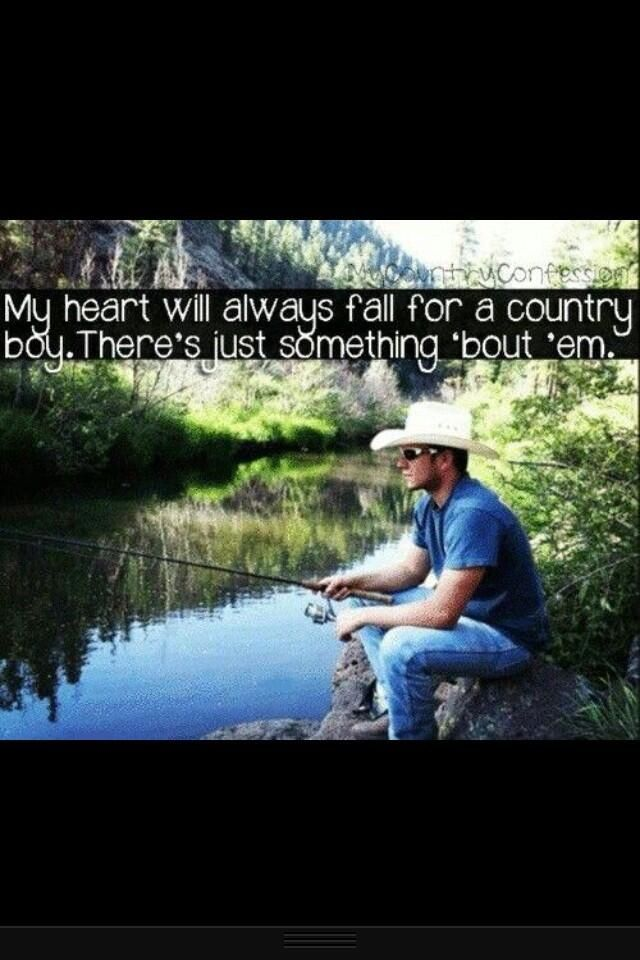 My heart falls for those country boys