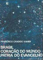 Embalando Minha Alma: Brasil Coração do Mundo Pátria do Evangelho - No L...