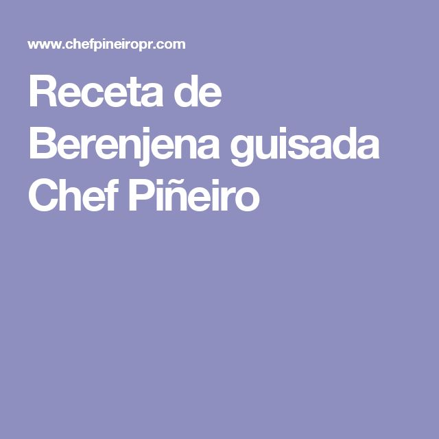Receta de Berenjena guisada Chef Piñeiro