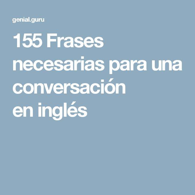 155 Frases necesarias para una conversación en inglés