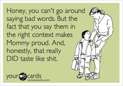 Totally gonna say this to my kids. :P