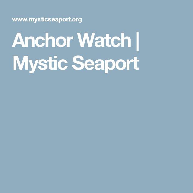 Anchor Watch  |  Mystic Seaport