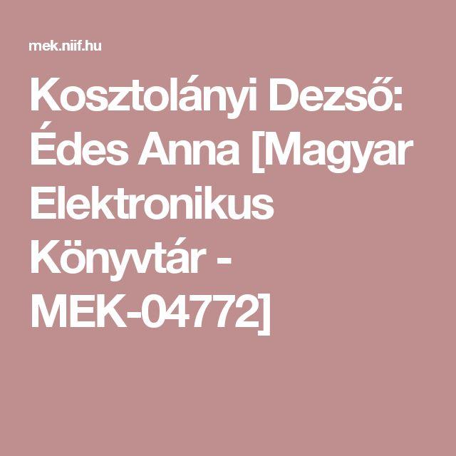 Kosztolányi Dezső: Édes Anna [Magyar Elektronikus Könyvtár - MEK-04772]