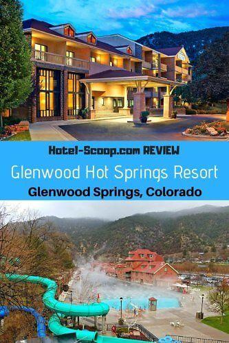 Glenwood Springs Resort Review Hotel Scoopcom Photo Credit Diana