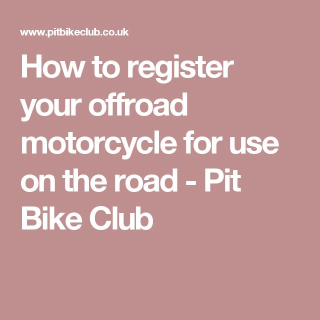 How to register your offroad motorcycle for use on the road - Pit Bike Club