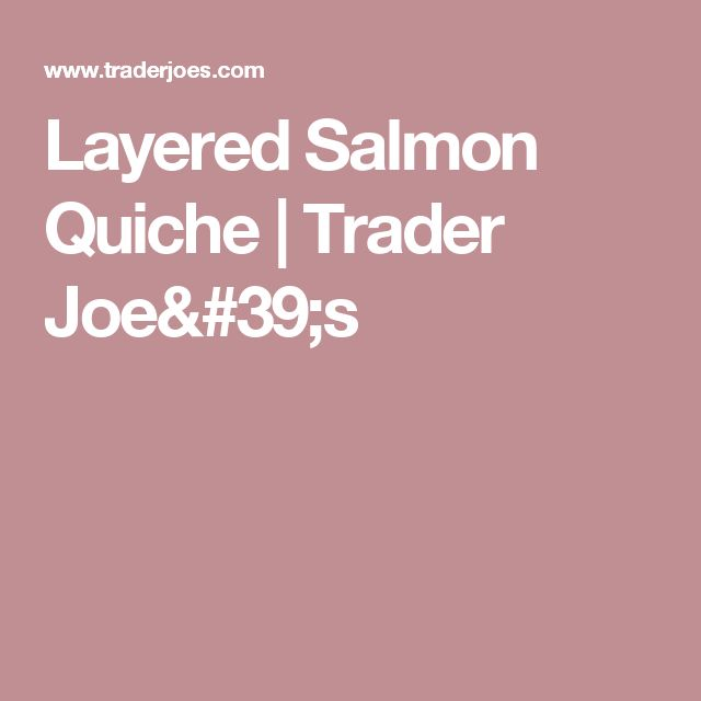 Layered Salmon Quiche | Trader Joe's