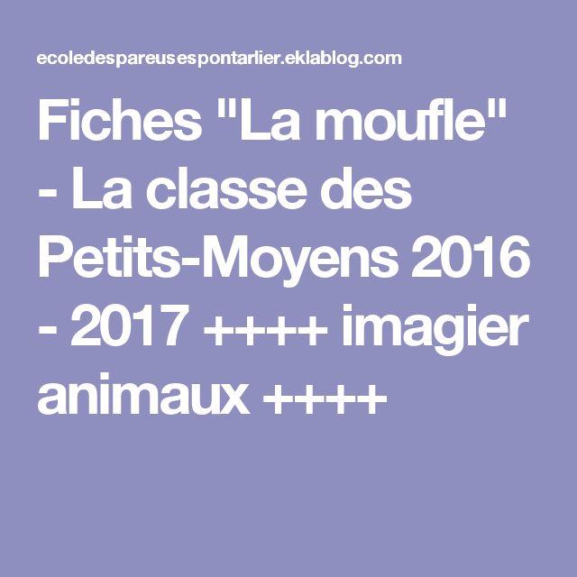 """Fiches """"La moufle"""" - La classe des Petits-Moyens 2016 - 2017 ++++ imagier animaux ++++"""