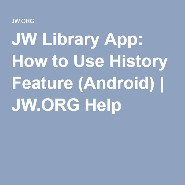 JW Library App: How to Use History Feature (Android) | JW.ORG Help