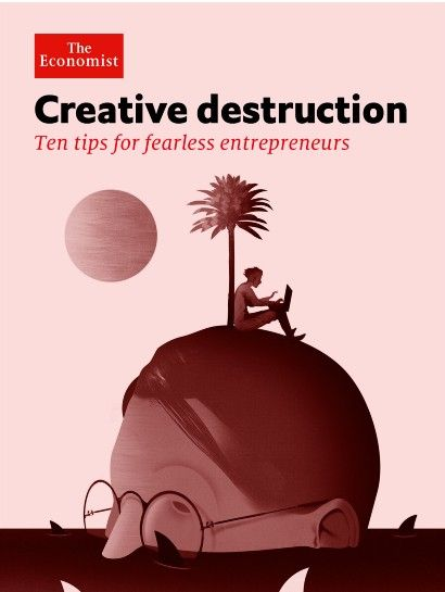 """Creative destruction – Medium 10 tips for fearless entrepreneurs - Entrepreneurs make the world go round, inventing the new products, processes and services that lead to """"creative destruction"""" and allow the economy to grow faster. This was the argument of Joseph Schumpeter, the Austrian economist who lends his name to the weekly business column in The Economist. But what exactly is an entrepreneur? What lessons can they learn from top bosses?"""