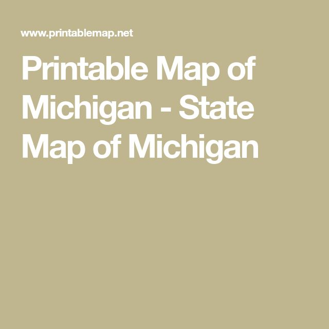 Printable Map of Michigan - State Map of Michigan