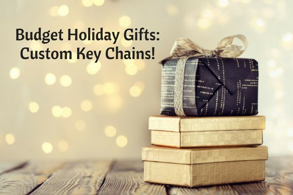 Budget Holiday Gifts: Custom Key Chains! #promotionalprducts #giveaways #keychains #blog #holidaygifts