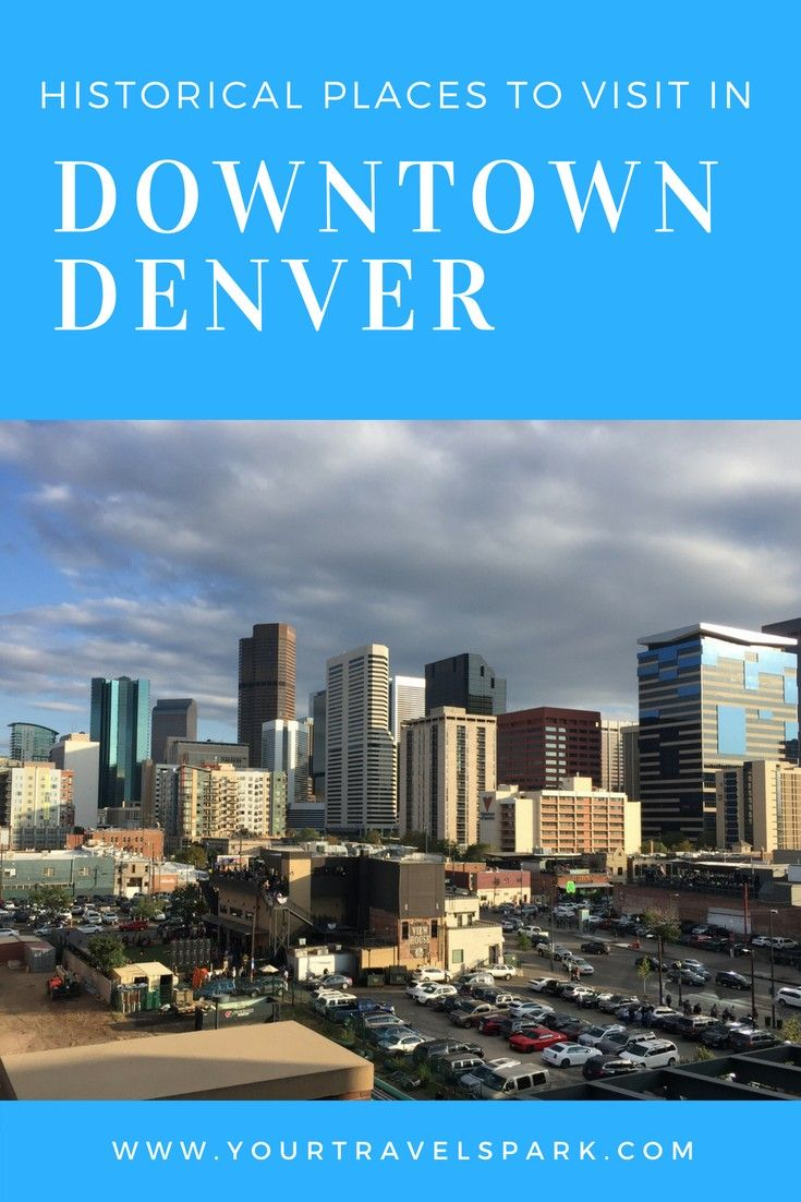 VIDEO 8 Historical places to visit in downtown Denver Colorado