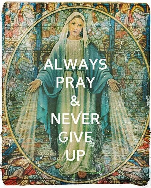 Always pray ...