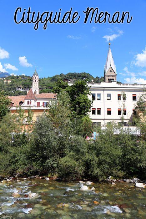 Cityguide Meran - Tipps für einen Tag in der zauberhaften Südtiroler Stadt