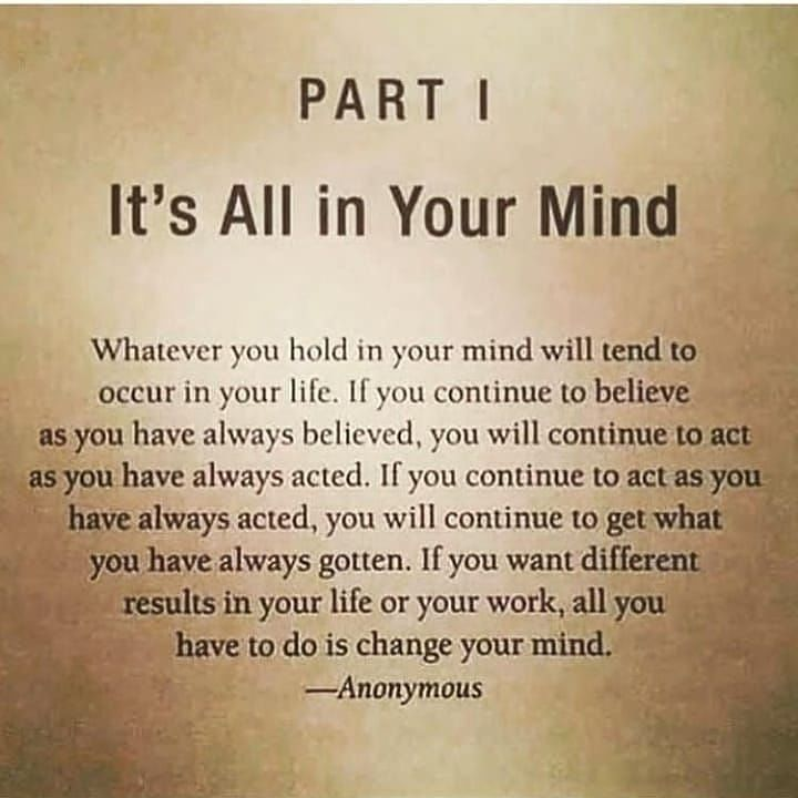 It S All In Your Mind Life Quotes Quotes Quote Life Life Quotes And Sayings Quotes Wisdom Quotes Spiritual Quotes