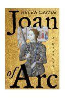 Joan of Arc : a history / by Helen Castor.
