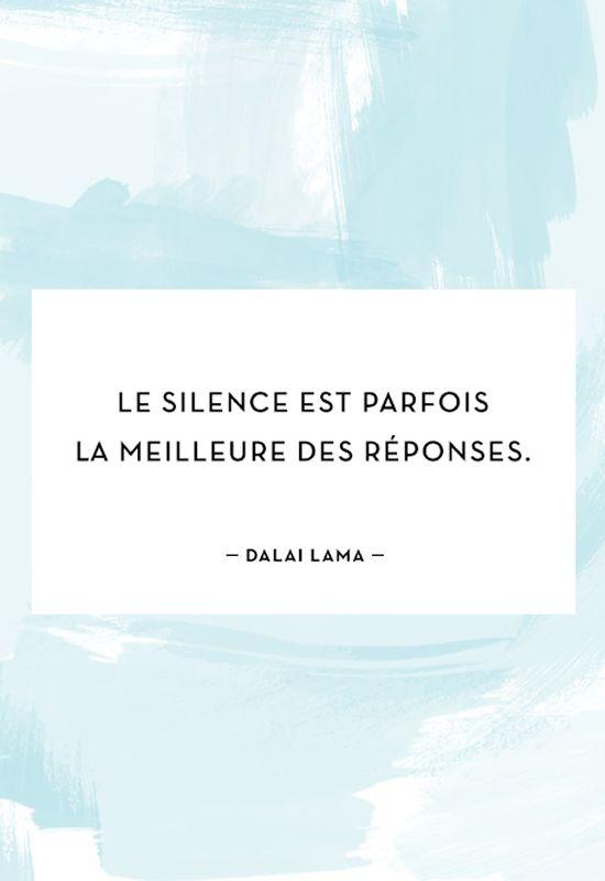 """""""Le silence est parfois la meilleure des réponses."""" - Dalai Lama"""