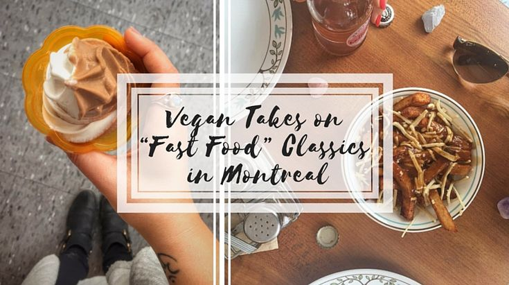 Vegan Takes on Fast Food Classics in Montreal // on happiestwhenexploring .com