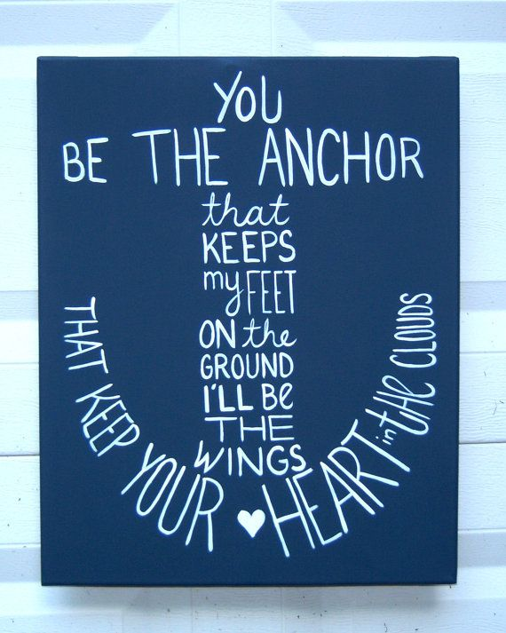 "Give your loved one this adorable ""You be the Anchor..."" inspired picture to display year round in your home away from home!"
