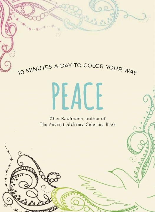 Peace 10 Minutes A Day To Color Your Way By Cher Kaufmann