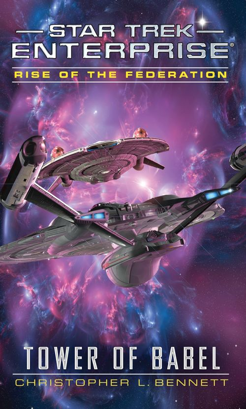 Due out in April is Tower of Babel, the second book in Christopher L. Bennett's early-years of the Federation Enterprise relaunch, Rise of the Federation. StarTrek.com have now released the cover, featuring the T'Pol's ship, the Columbia class (NX refit) USS Endeavour, and Reed's Intrepid class USS Pioneer: