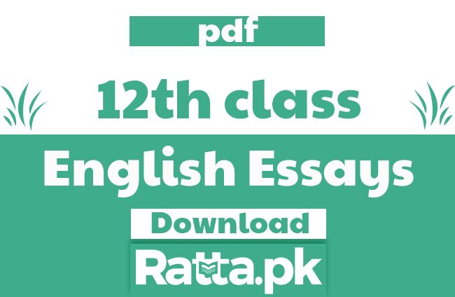Ratta pk: 2nd Year English Essays Notes 2018 pdf - FSC 12th