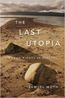 Samuel Moyn, The Last Utopia: Human Rights in History (2010)