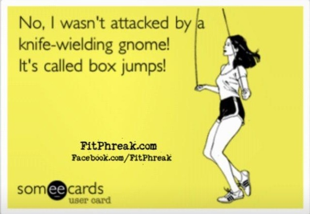Box jumps - they have gotten me several times.  :)
