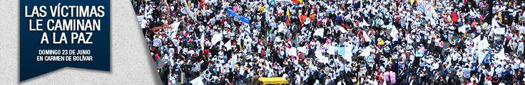 Las Víctimas le caminan a la Paz Domingo 23 de Junio en Carmen de Bolívar Especiales Presidencia de la República