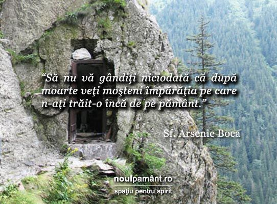 mormantul lui arsenie boca -  Dont think you will ever heritage heaven after this life if you never had lived it here on earth..[.traduced.]