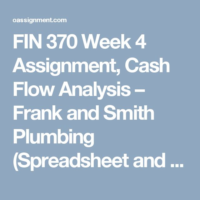 FIN 370 Week 4 Assignment, Cash Flow Analysis u2013 Frank and Smith - cash flow statements
