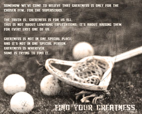 "Lacrosse ""Find Your Greatness"" #lacrosse #lacrossequote #lacrosseposter"