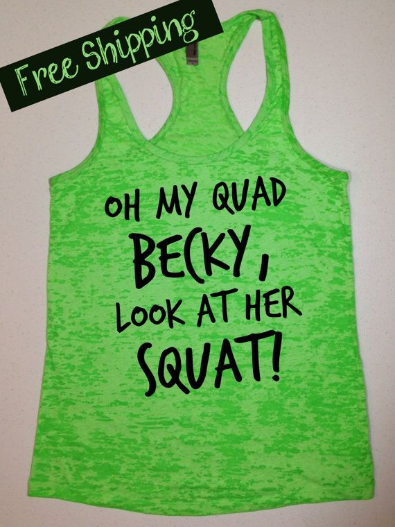 Oh My Quad Becky, Look at Her Squat. Womens Workout Tank Top. Running Tank. Crossfit Tank. Fitness Tank. Gym Shirt. Free Shipping USA on Etsy, $26.00