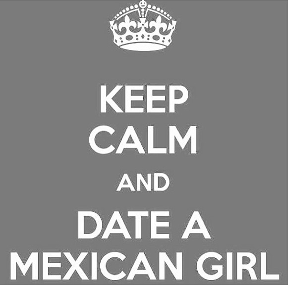 Perks of dating a mexican quotes