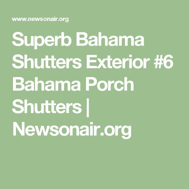 superb bahama shutters exterior 6 bahama porch shutters newsonairorg - Beste Ausere Hausfarben